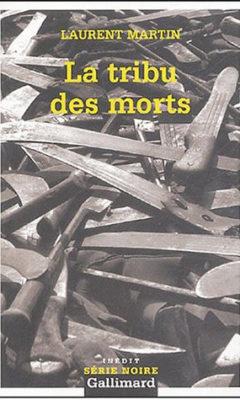 La tribu des morts de Laurent Martin