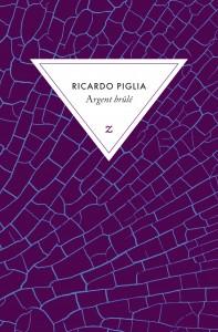 Argent brûlé de Ricardo Piglia