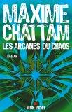 Les Arcanes du chaos de Maxime Chattam