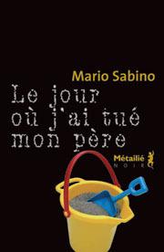 Le jour où j'ai tué mon père de Mario Sabino