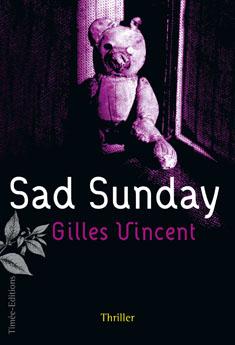 Sad sunday de Gilles Vincent