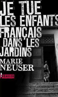 Je tue les enfants français dans les jardins de Marie Neuser