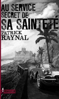 Au service secret de sa sainteté de Patrick Raynal