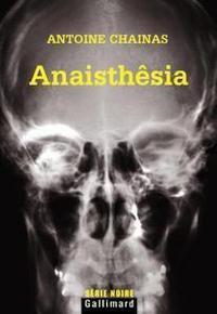 Anaisthêsia de Antoine Chainas