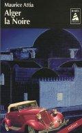 Alger la Noire de Maurice Attia