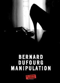 Manipulation de Bernard Dufourg