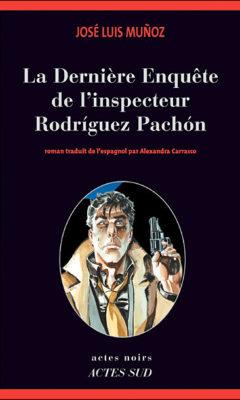 La Dernière enquête de l'inspecteur Rodriguez Pachon de José Luis Munoz