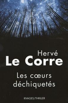Les coeurs déchiquetés de Hervé Le Corre