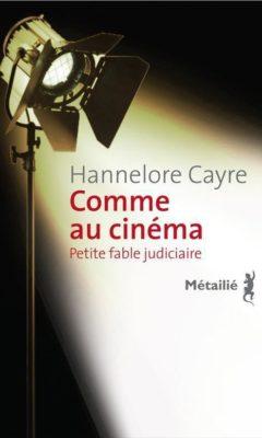 Comme au cinéma de Hannelore Cayre